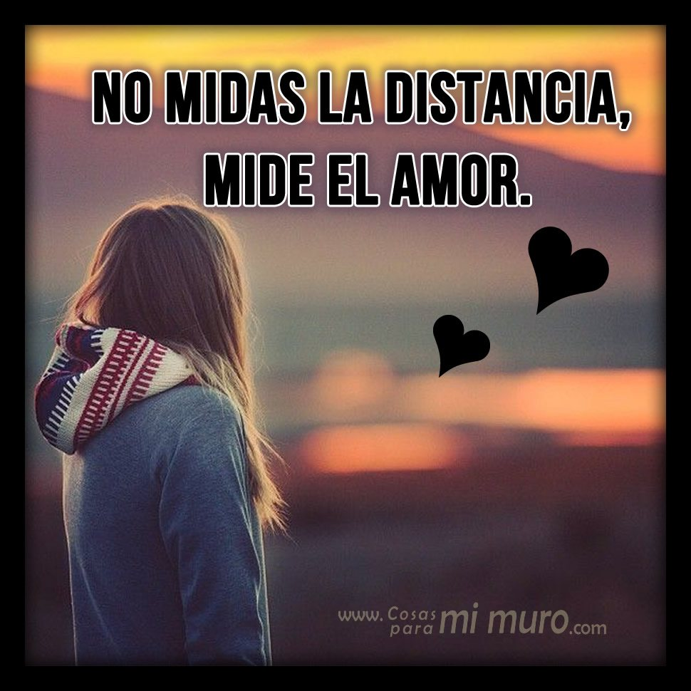 No midas las distancias...